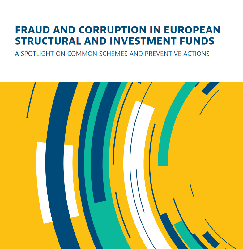 Fraud and corruption in European Structural and Investment Funds. A spotlight on common schemes and preventive actions
